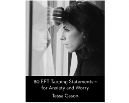 EFT Tapping Statements for Anxiety and Worry and Date for FREE Download by Tessa Cason
