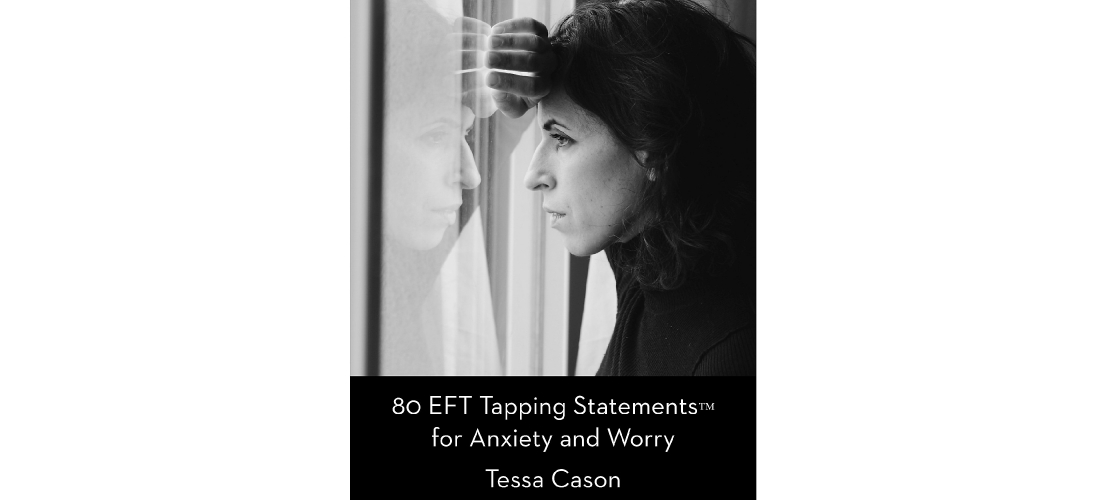 EFT Tapping Statements for Anxiety and Worry by Tessa Cason