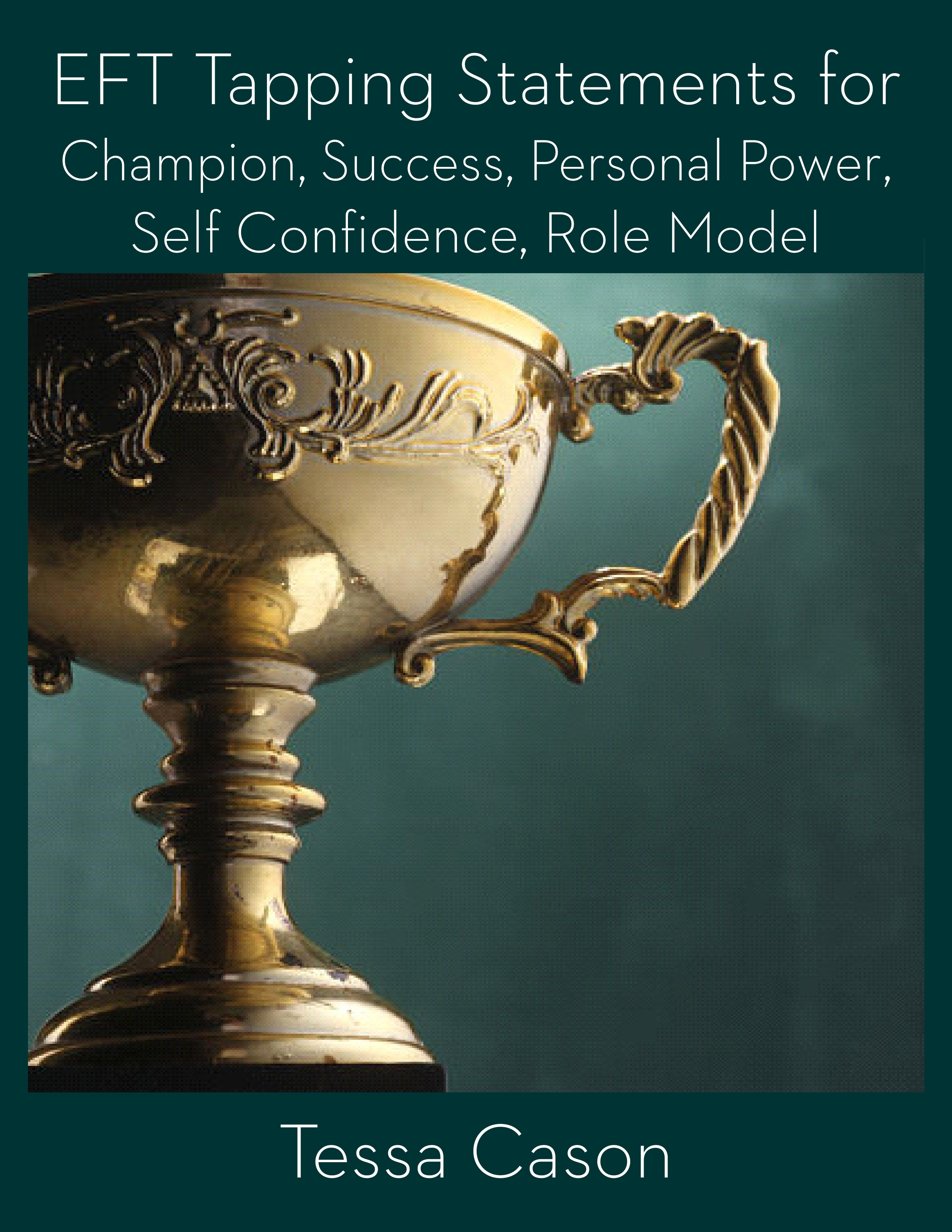 EFT Tapping Statements for Champion, Success, Personal Power, Self Confidence, Role Model