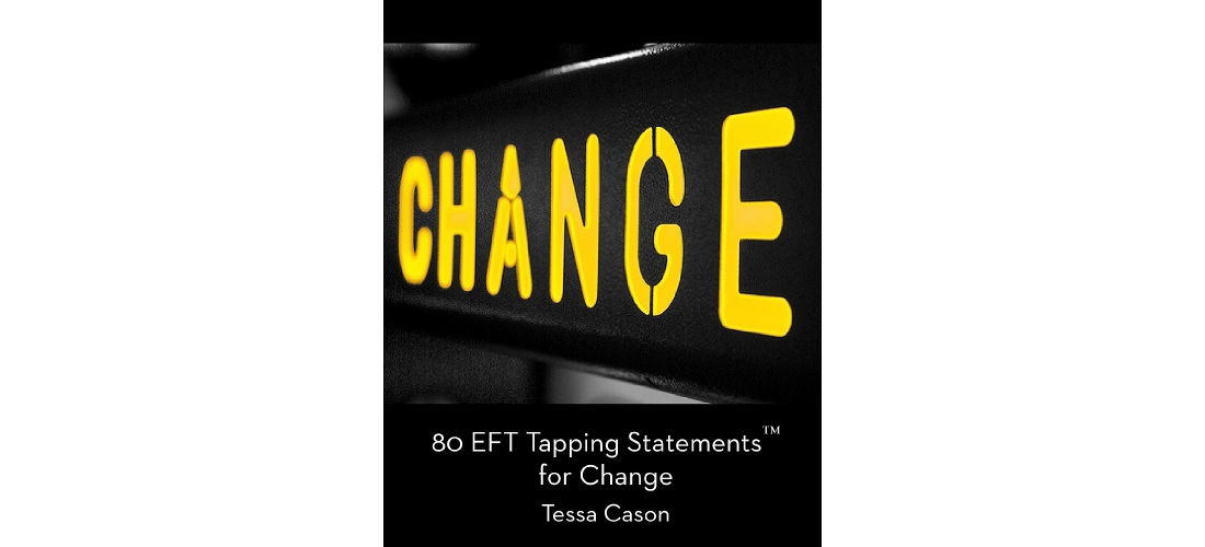 EFT Tapping Statements for Change by Tessa Cason