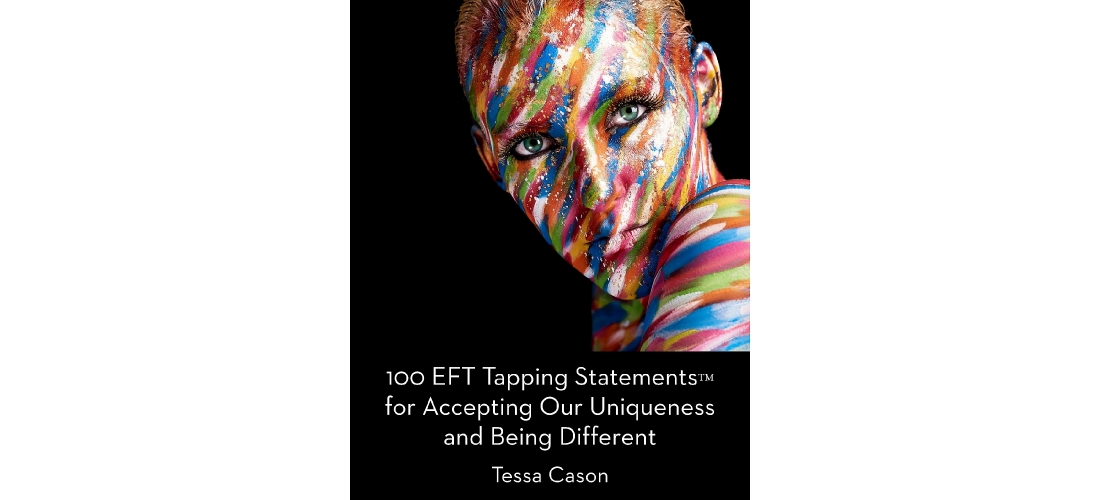 EFT Tapping Statements for Accepting Our Uniqueness and Being Different and Date for FREE Download by Tessa Cason
