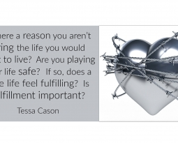 Are You Living Your Life Safe? by Tessa Cason