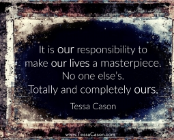 Make Your Life a Masterpiece by Tessa Cason