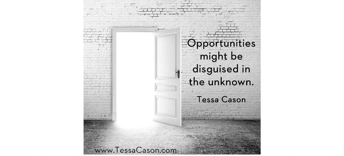 Opportunities Might Be…by Tessa Cason