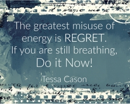 The Greatest Misuse of Energy Is…by Tessa Cason