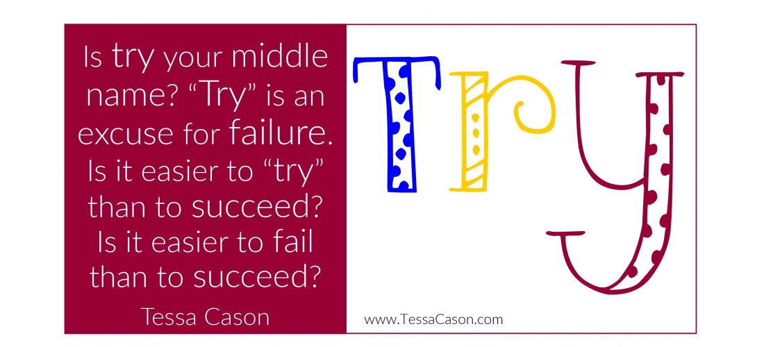 Try is An Excuse For…