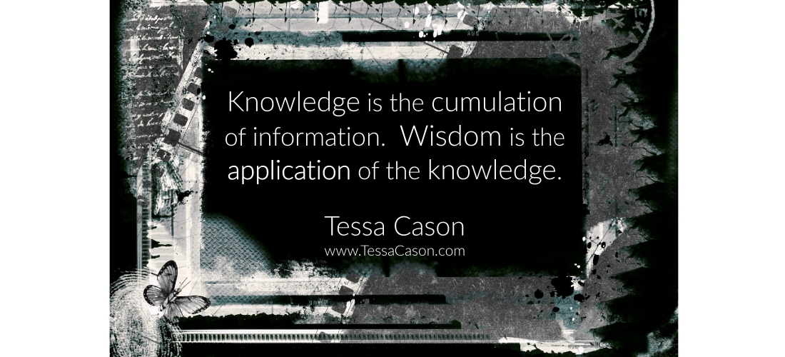 Knowledge Is… Wisdom Is… by Tessa Cason