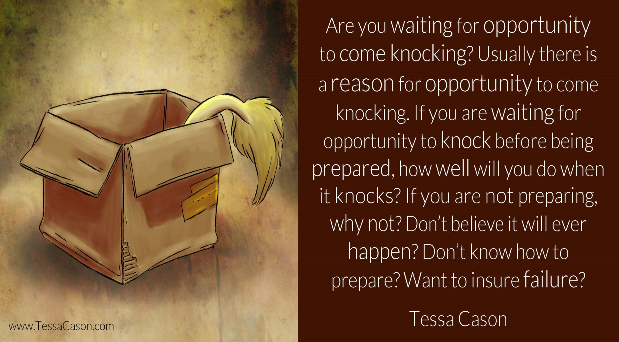 Are You Waiting for Opportunity to come Knocking