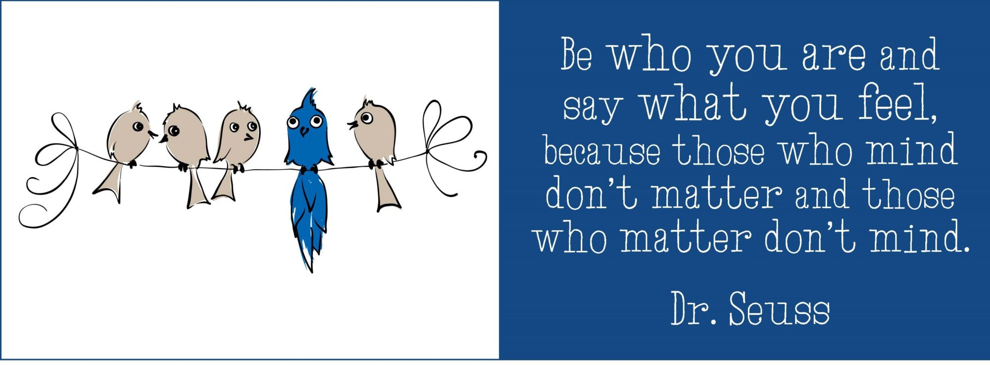 Be Who You Are Quote Dr. Seuss