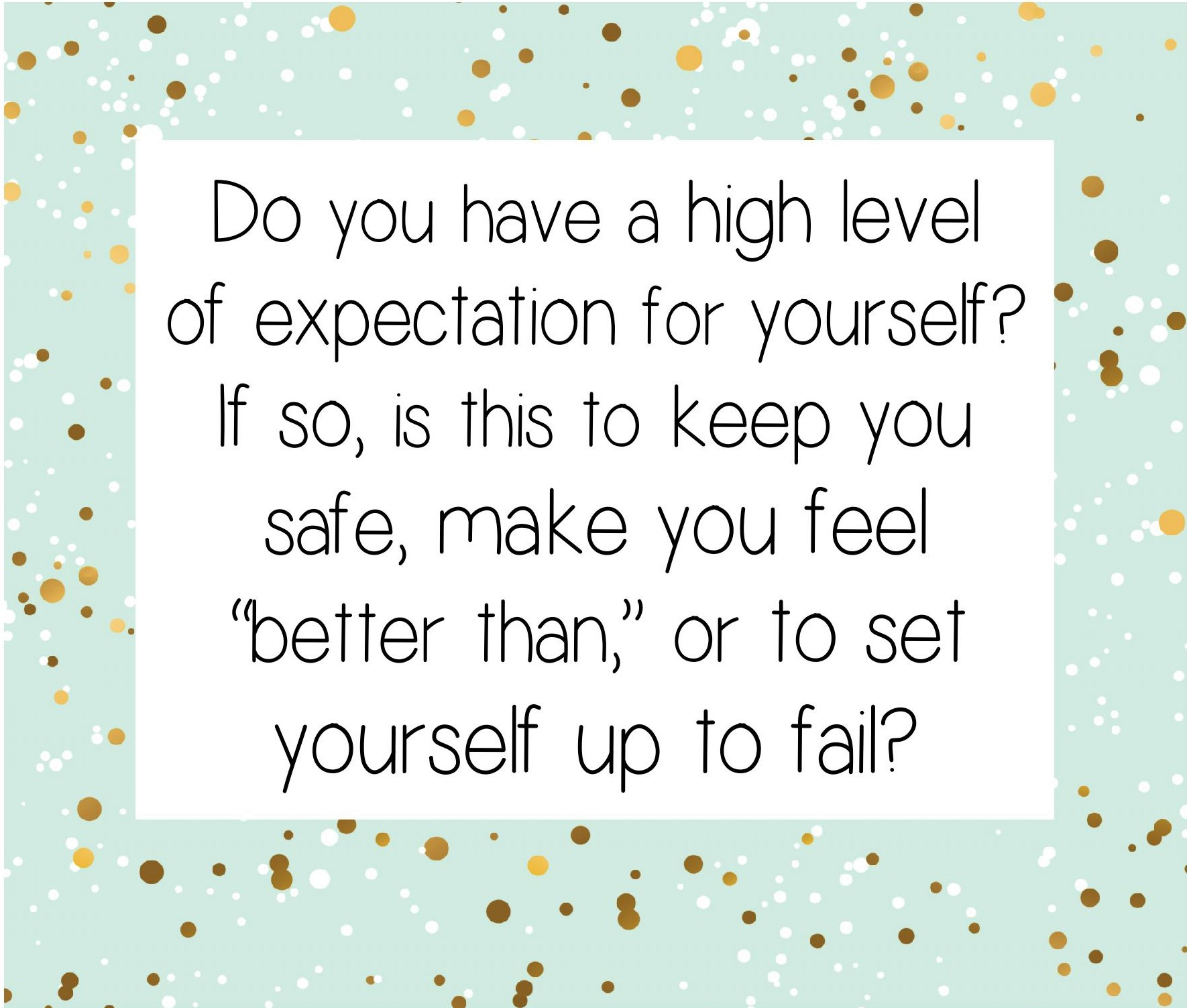 Do you have a high level of expectation question