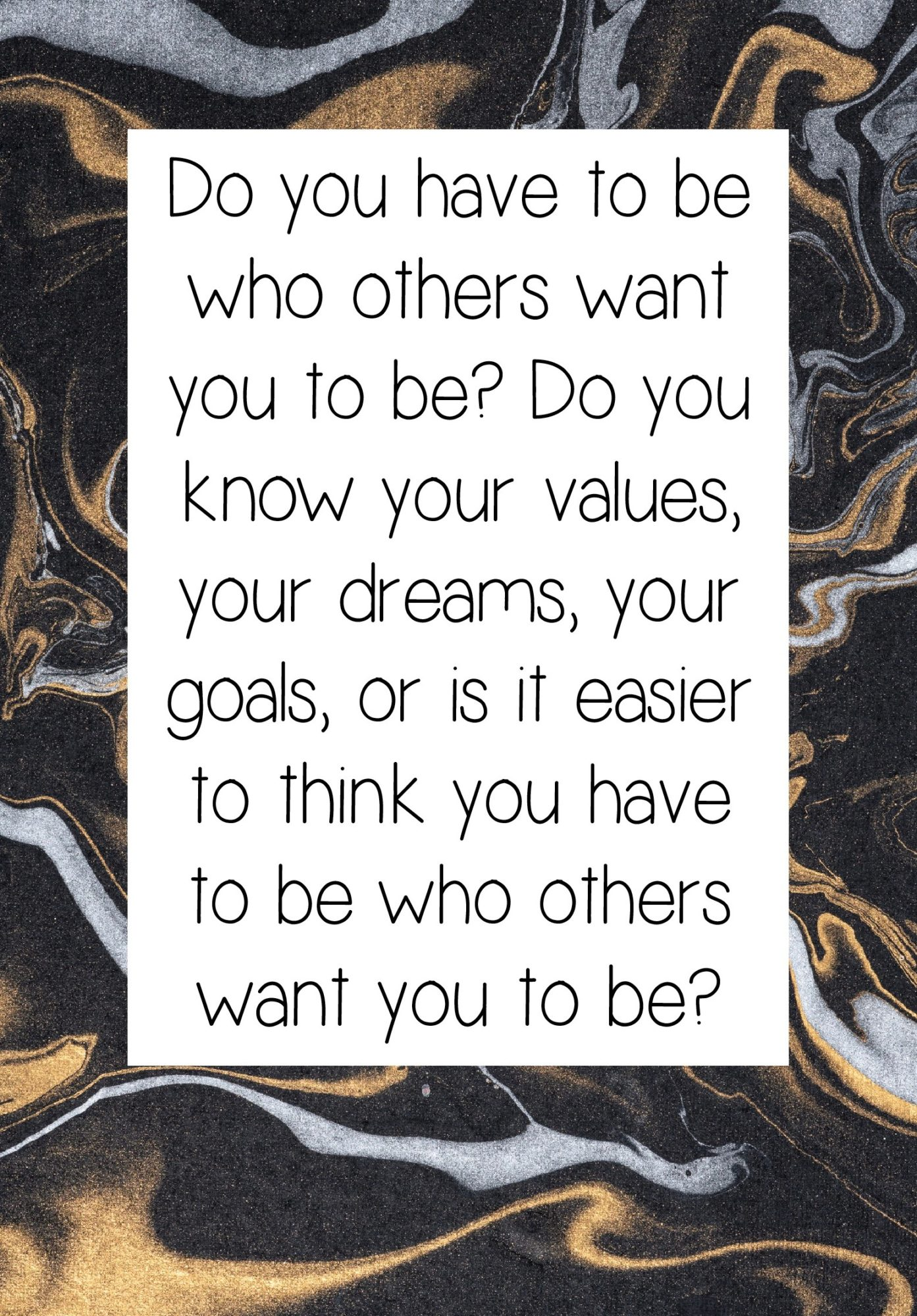 Do you have to be who others want you to be question