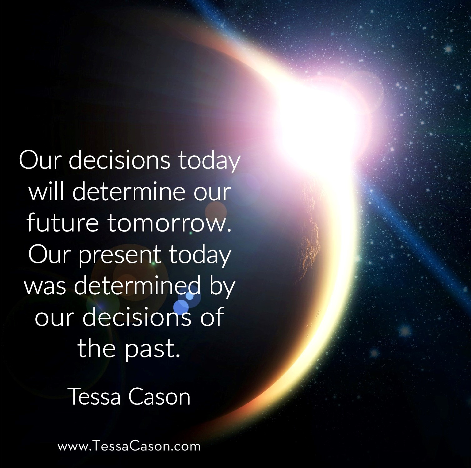 Our Decisions Today Quote