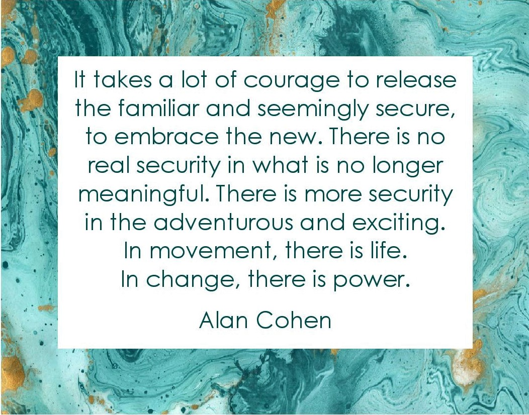 It takes a Lot if Courage to Release the Familiar