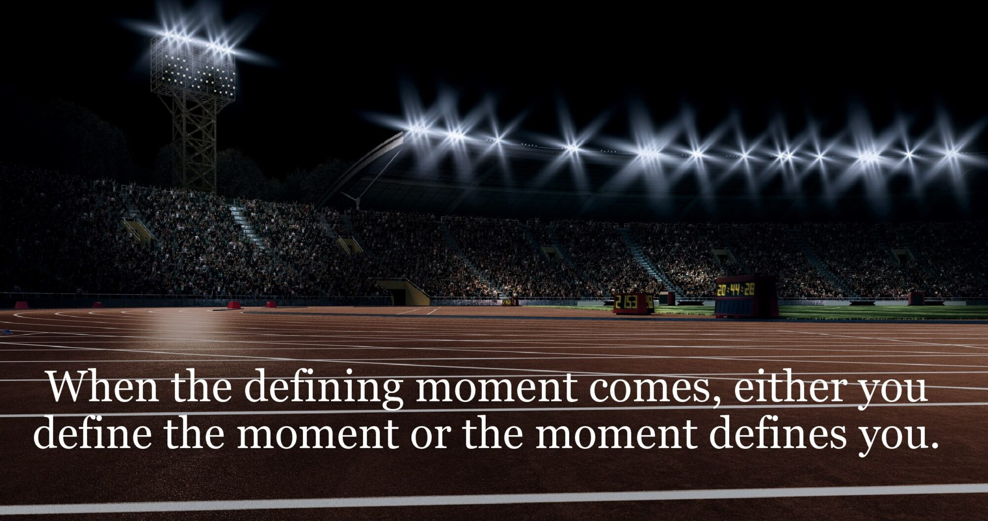 When the Defining Moment Comes