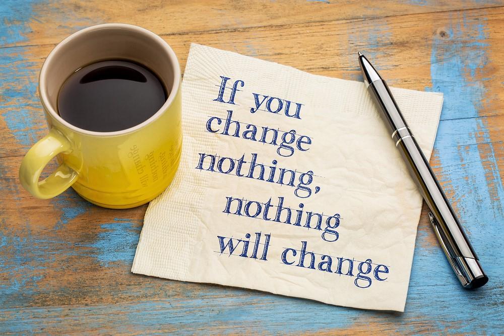 Change - If you Change Nothing