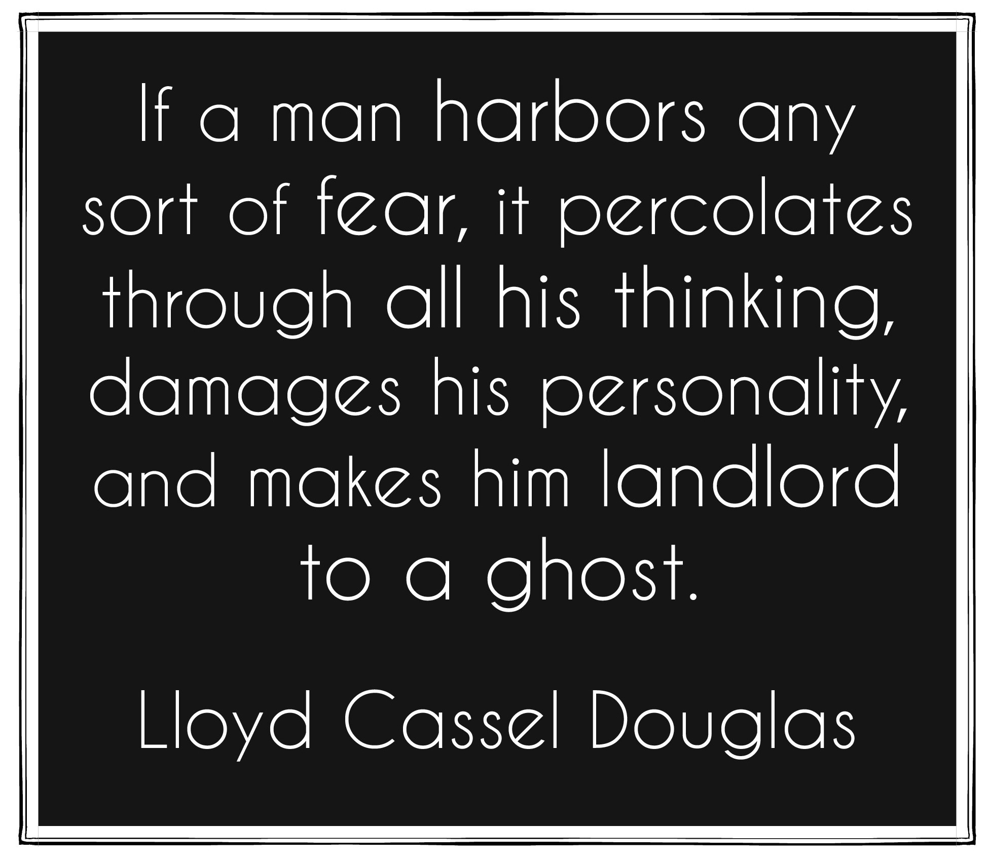 If a man harbors any sort of fear