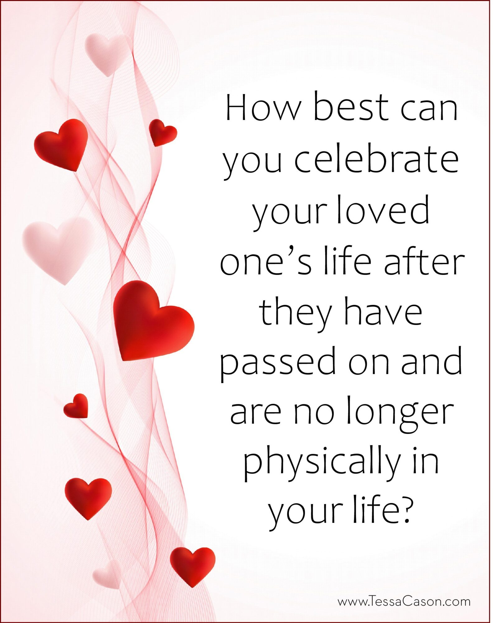 How best can you celebrate your loved one after they have passed on