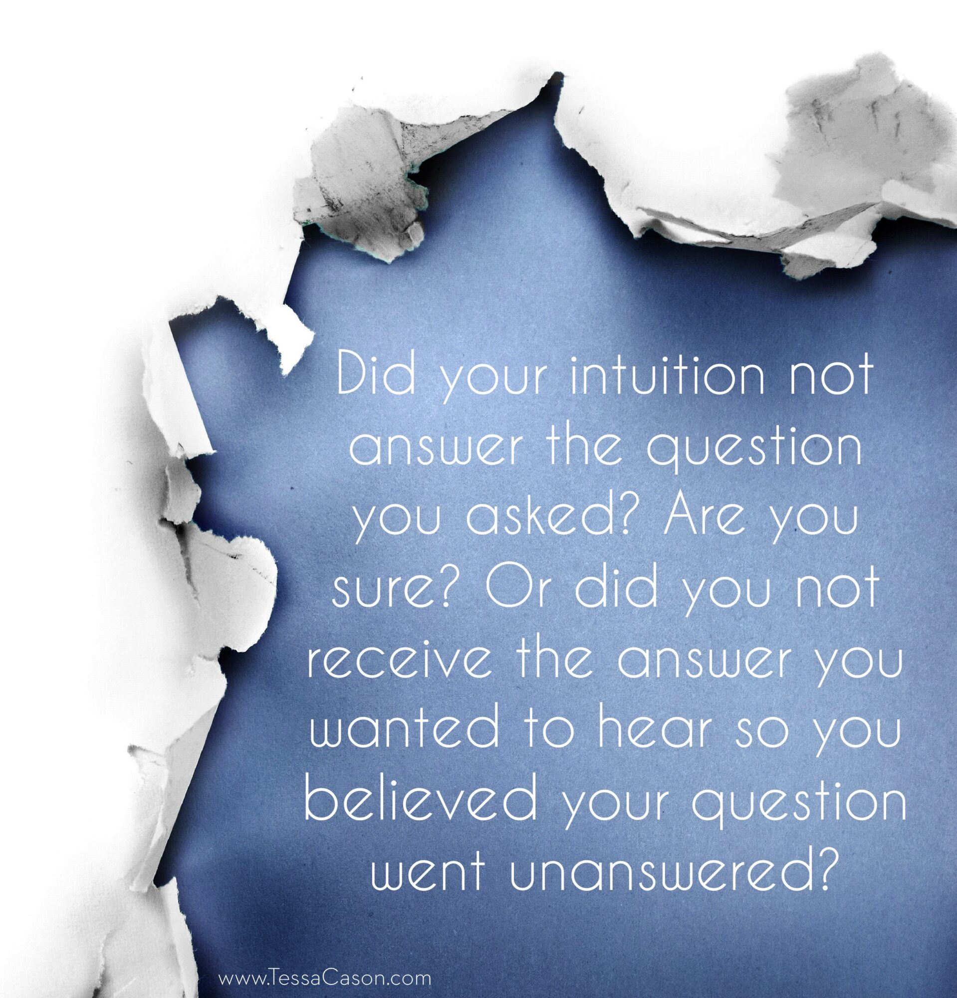 Did your intuition not answer the question you asked