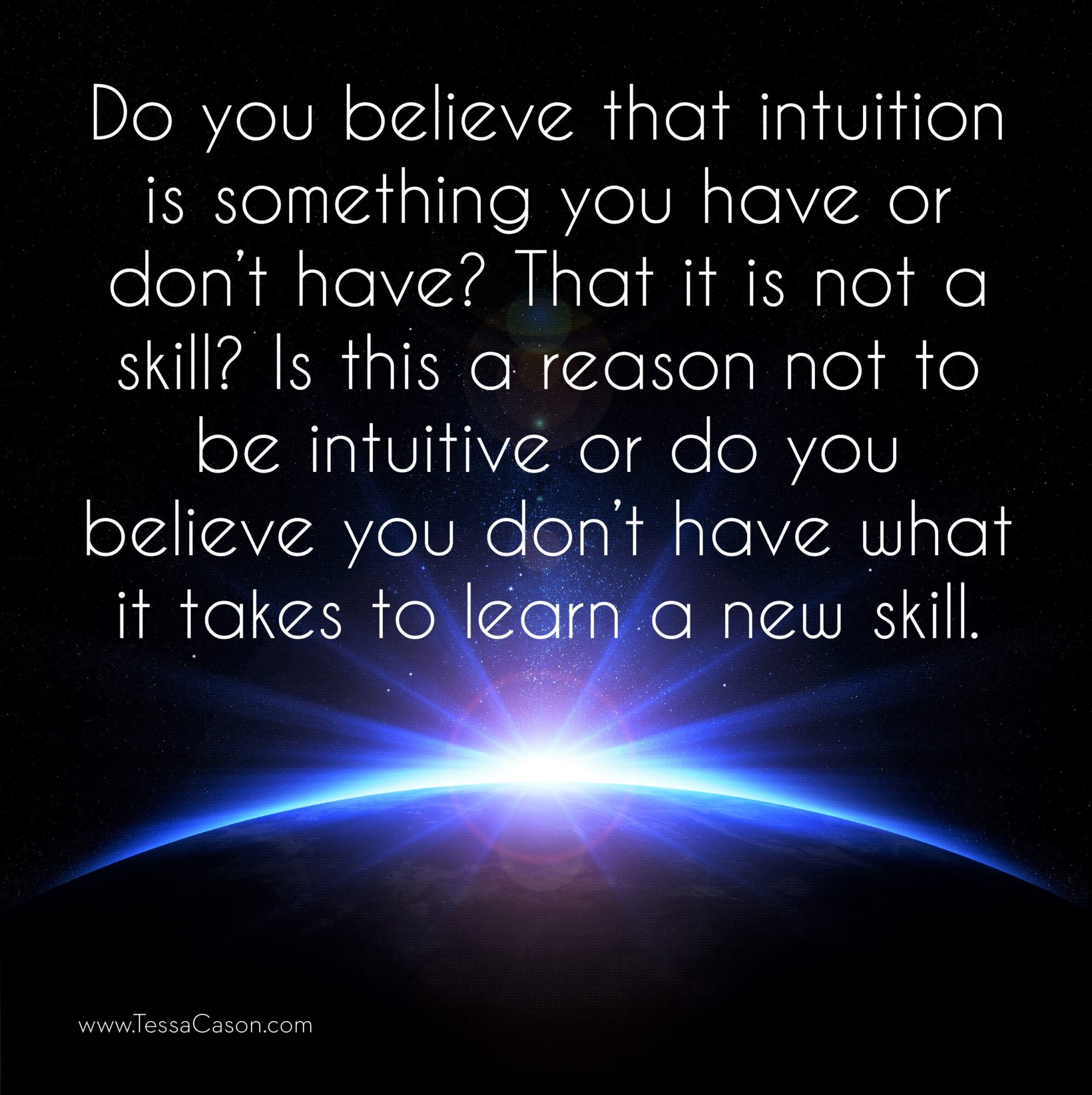 Do you believe that intuition is something you have or don't have