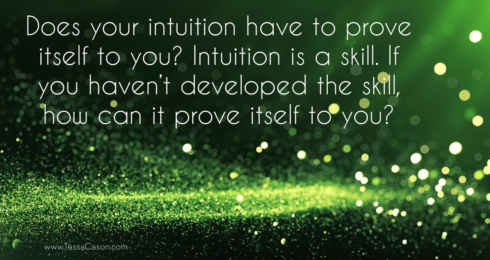 Does your intuition have to prove it self to you