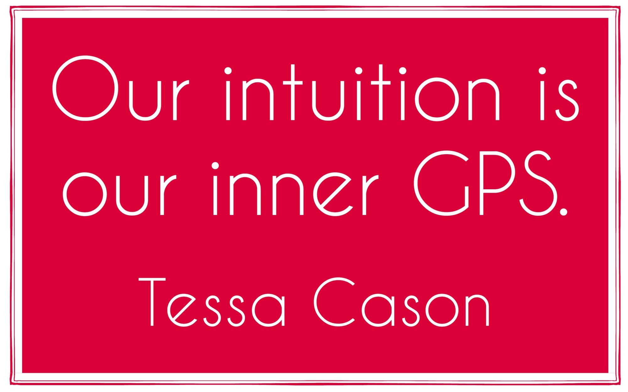 Our Intuition is our Inner GPS