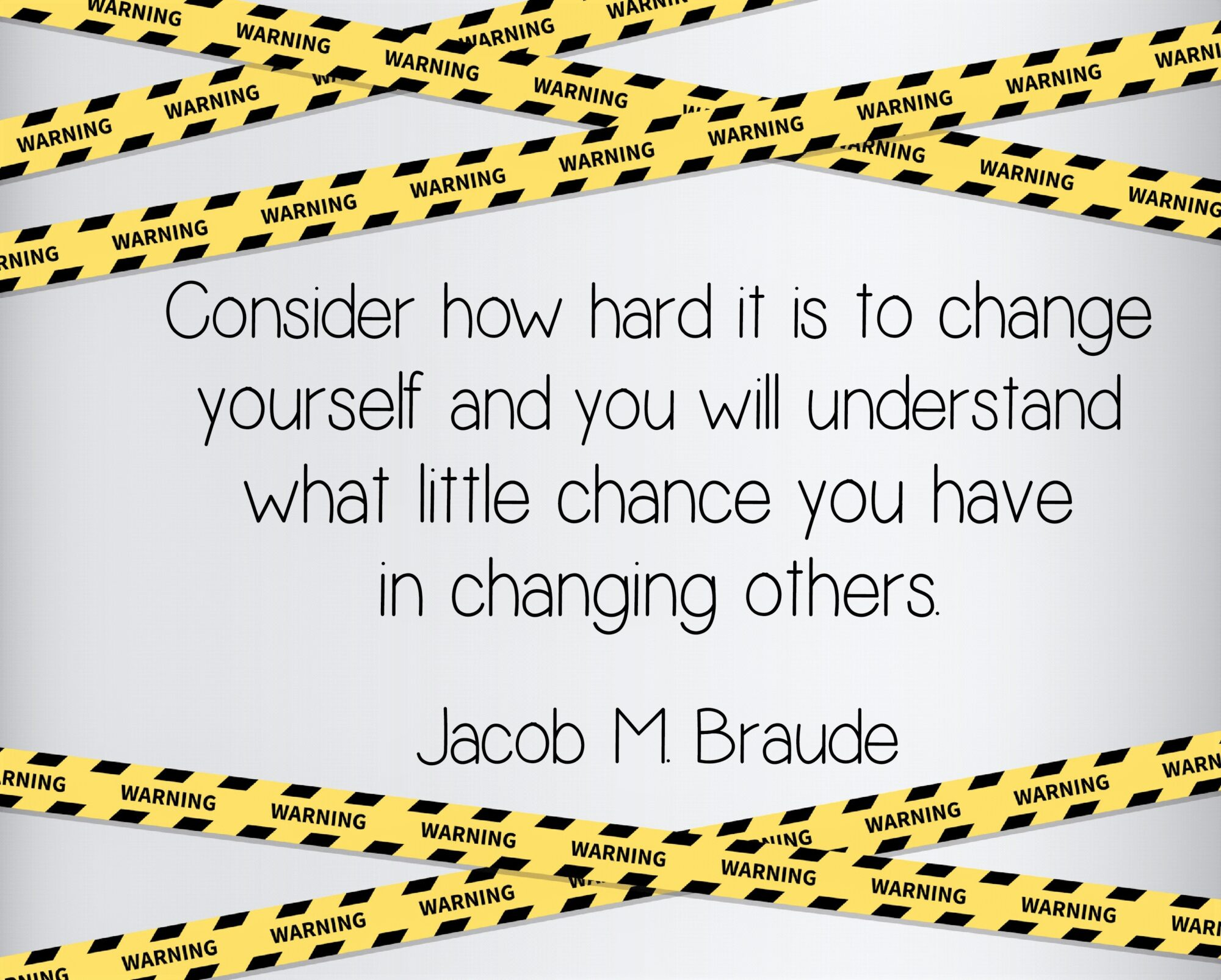 Consdier how hard it is to change yourself