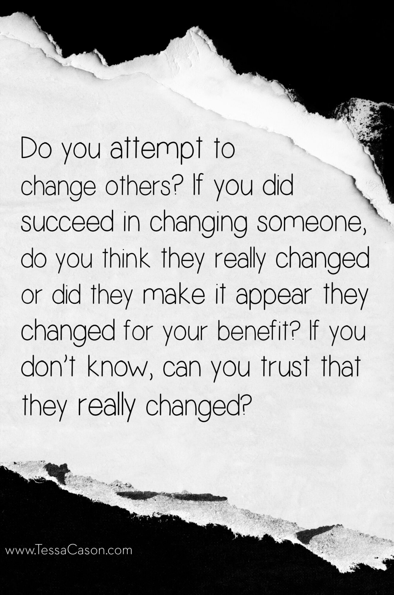 Do you attempt to change others