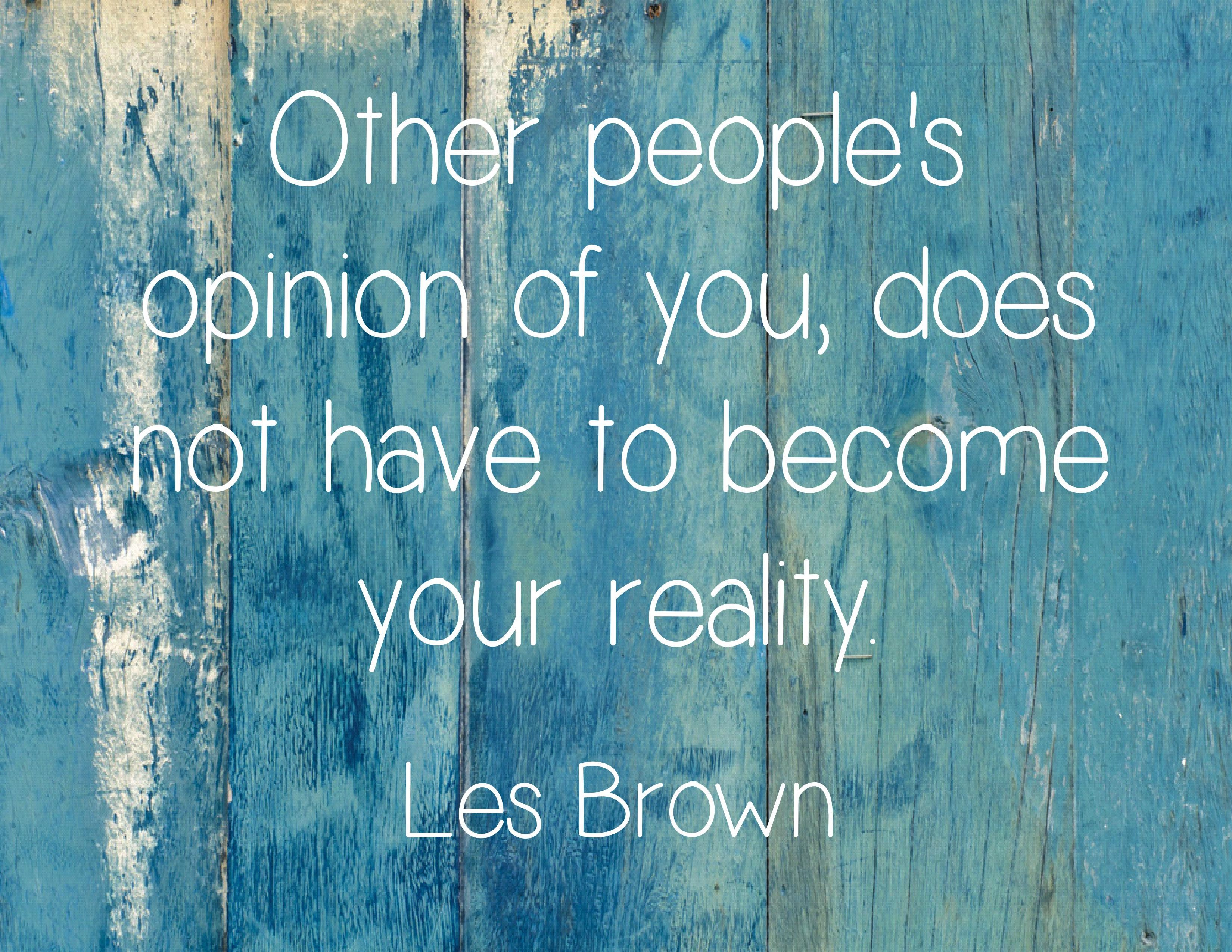 Other people's opinion of you